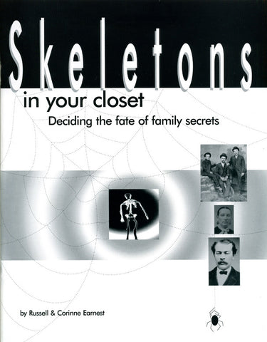 Skeletons in Your Closet: Deciding the Fate of Family Secrets - Russell and Corinne Earnest