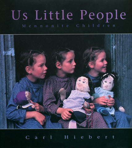 Us Little People: Mennonite Children - Carl Hiebert