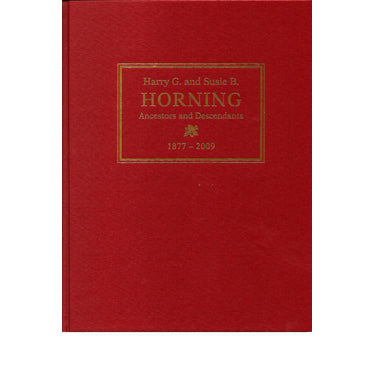 Descendants, Family History, and Memories of Harry Good Horning (1877-1957) and Susanna Good Bowman (1879-1963) - compiled by Grace A. Zimmerman