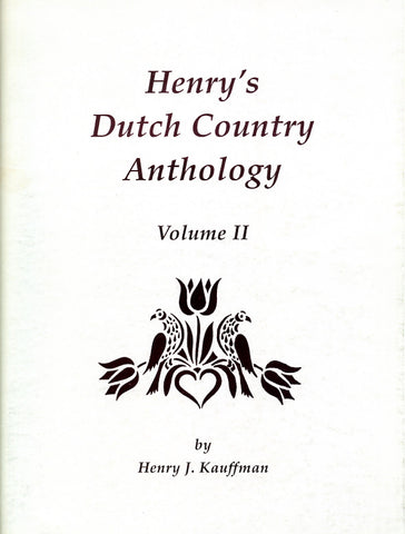 Henry's Dutch Country Anthology, Vol. II - Henry J. Kauffman