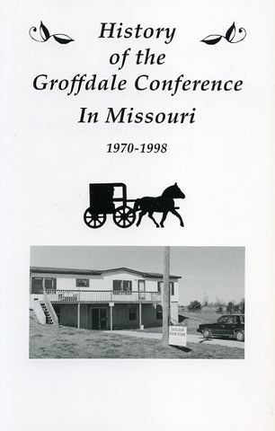 History of the Groffdale Conference in Missouri, 1970-1998 - John B. Shirk