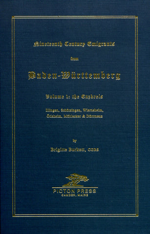 Nineteenth-Century Emigrants from Baden-Wurttemberg, Volume 1: The Enzkreis - Brigitte Burkett, CGRS