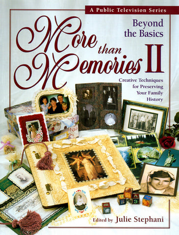 More Than Memories II; Beyond the Basics - edited by Julie Stephani