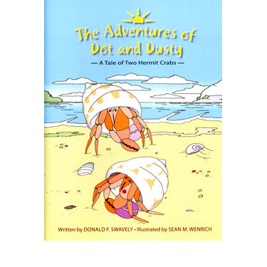 The Adventures of Dot and Dusty: A Tale of Two Hermit Crabs - Donald F. Swavely