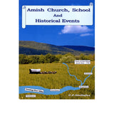 Amish Church, School and Historical Events - Christian P. Stoltzfus