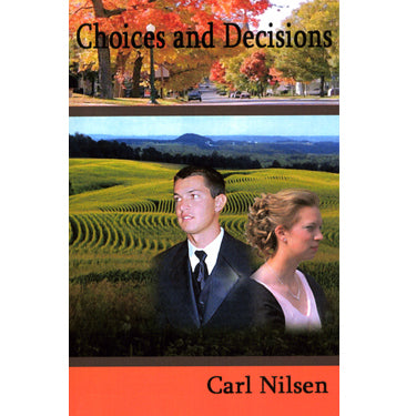 Choices and Decisions - Carl Nilsen