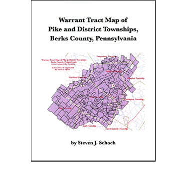 Warrant Tract Map of Pike and District Townships, Berks Co., Pennsylvania - Steven J. Schoch