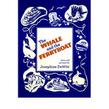The Whale and the Ferryboat - Josephine DeWitt