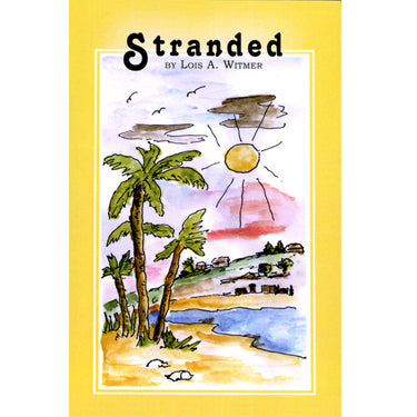 Stranded - Lois A. Witmer