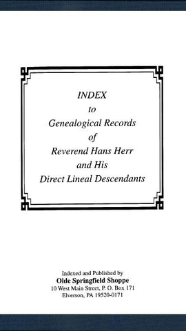 "Index to the ""Genealogical Records of Reverend Hans Herr and His Direct Lineal Descendants"" - Jerri Lynn Burkett"