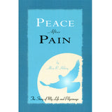 Peace After Pain: The Story of My Life and Pilgrimage - Alisa R. Henry