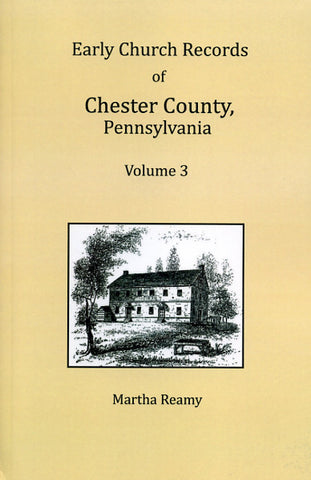 Early Church Records of Chester Co., Pennsylvania, Vol. 3: Kennett and London Grove Monthly Meetings and Great Valley Baptist - Martha Reamy