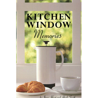 Kitchen Window Memories - Irene Horst and Heidi Smith