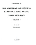 Descendants of Joh Matthias and Susanna Barbara (Lauer) Theiss, Deiss, Tice, Dice
