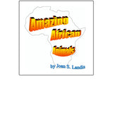 Amazing African Animals - Joan S. Landis