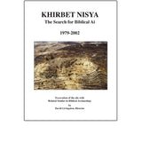 Khirbet Nisya: The Search for Biblical Ai, 1979-2002 - David Livingston