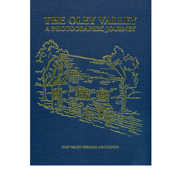 The Oley Valley: A Photographic Journey - compiled by the Oley Valley Heritage Association