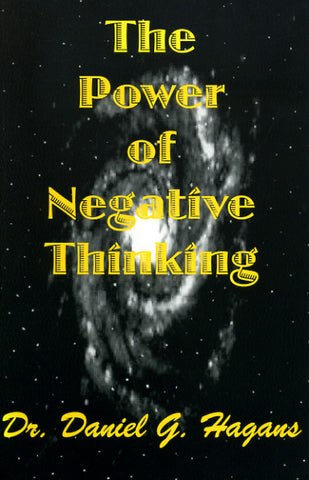 The Power of Negative Thinking - Daniel G. Hagans