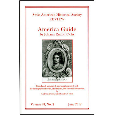 "Swiss American Historical Society Review: ""America Guide"" by Johann Rudolf Ochs - translated by Andreas Mielke and Sandra Yelton"