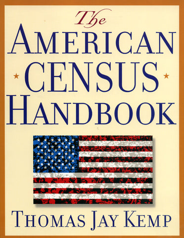 The American Census Handbook - Thomas Jay Kemp