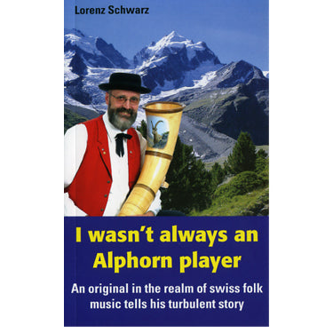 I Wasn't Always an Alphorn Player - Lorenz Schwarz