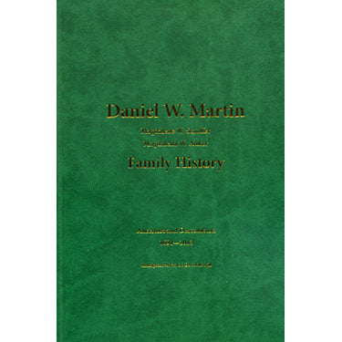 Daniel W. Martin (Magdalene W. Stauffer - Magdalena W. Auker) Family History: Ancestors and Descendants, 1691-2013 - compiled by Marvin Habegger