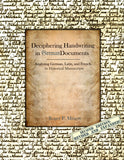 Deciphering Handwriting in German Documents: Analyzing German, Latin, and French in Historical Manuscripts - Roger P. Minert