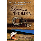 The Octogenarian Sleuth: The Case of Lucky & the Mafia - Bill Petersen