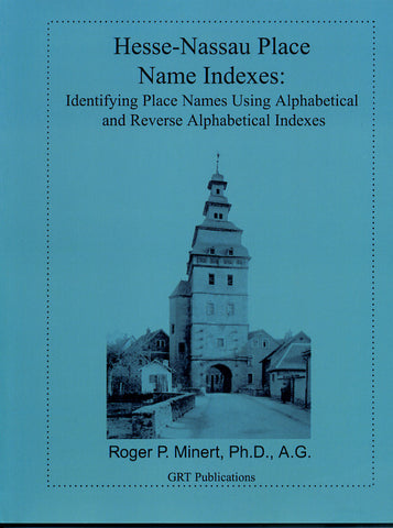 Hesse-Nassau Place Name Indexes: Identifying Place Names Using Alphabetical and Reverse Alphabetical Indexes