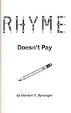 Rhyme Doesn't Pay - Gordon T. Sprunger