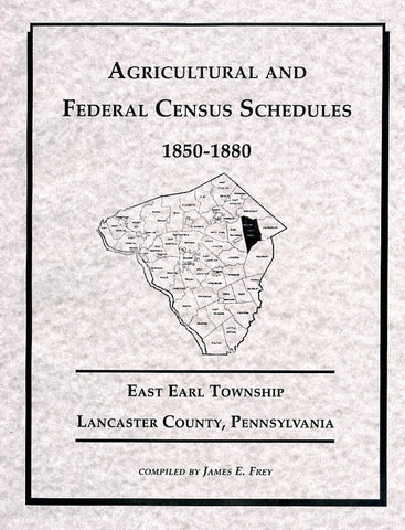Agricultural and Federal Census Schedules, 1850-1880: East Earl Twp., Lancaster Co., Pennsylvania