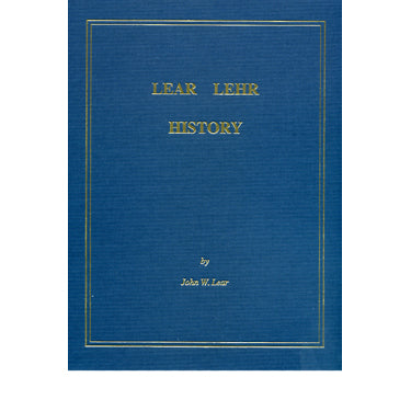 Lear Lehr History - compiled by John W. Lear
