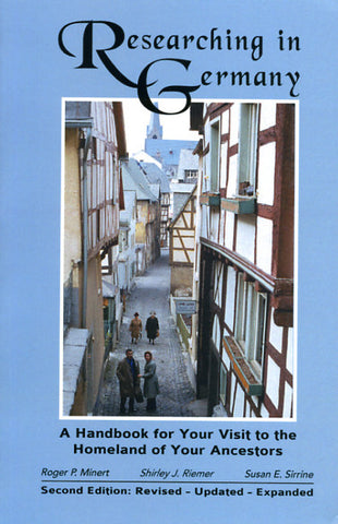 Researching in Germany: A Handbook for Your Visit to the Homeland of Your Ancestors - Roger P. Minert and Shirley J. Riemer