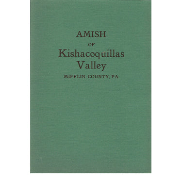 Amish of Kishacoquillas Valley in Mifflin Co., Pennsylvania - Samuel W. Peachey