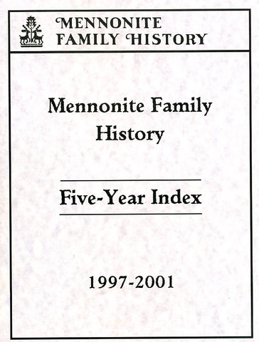 Mennonite Family History Five-Year Index, Years 1997-2001