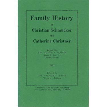 Family History of Christian Schmucker and Catherine Christner - Mrs. George Hoover