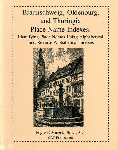 Braunschweig, Oldenburg, and Thuringia Place Name Indexes: Identifying Place Names Using Alphabetical and Reverse Alphabetical Indexes
