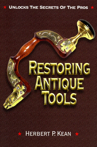 Restoring Antique Tools - Herbert P. Kean