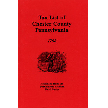 Tax List of Chester County, Pennsylvania, 1768 - Heritage Books