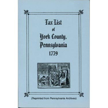 Tax List of York Co., Pennsylvania, 1779 - F. Edward Wright