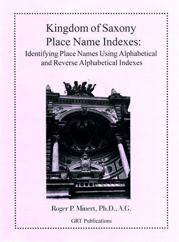 Kingdom of Saxony, Place Name Indexes: Identifying Place Names Using Alphabetical and Reverse Alphabetical Indexes