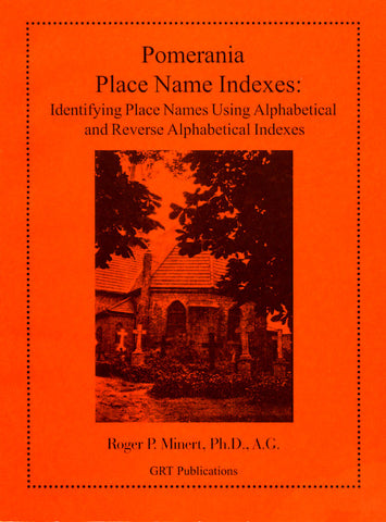 Pomerania Place Name Indexes: Identifying Place Names Using Alphabetical and Reverse Alphabetical Indexes