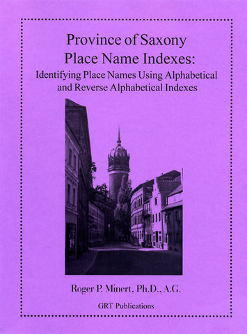 Province of Saxony Place Name Indexes: Identifying Place Names Using Alphabetical and Reverse Alphabetical Indexes