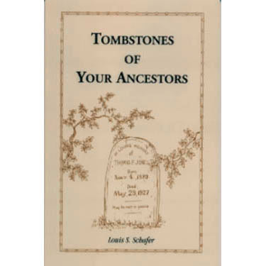 Tombstones of Your Ancestors - Louis Schafer