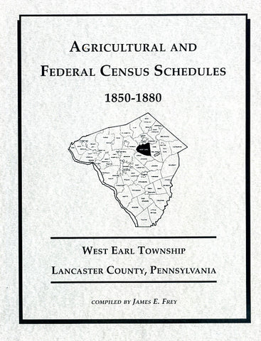 Agricultural and Federal Census Schedules, 1850-1880: West Earl Twp., Lancaster Co., Pennsylvania