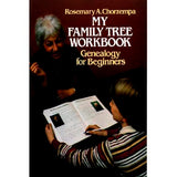 My Family Tree Workbook: Genealogy for Beginners - Rosemary Chorzempa