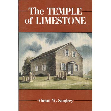 The Temple of Limestone: A History of Boehms Chapel, 1791-1991 - Abram W. Sangrey