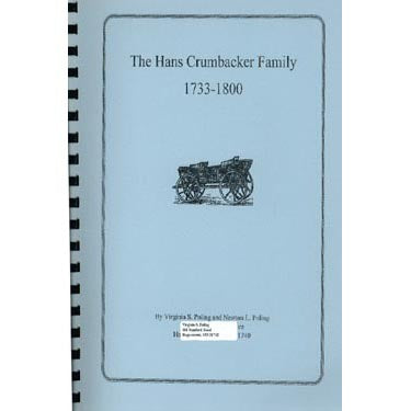 The Hans Crumbacker Family, 1733-1800 - Virginia S. Poling and Newton L. Poling