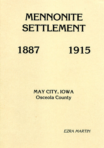 Mennonite Settlement, 1887-1915: May City, Iowa, Osceola County