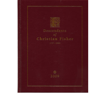Descendants and History of Christian Fisher (1757-1838) - edited by Katie Beiler